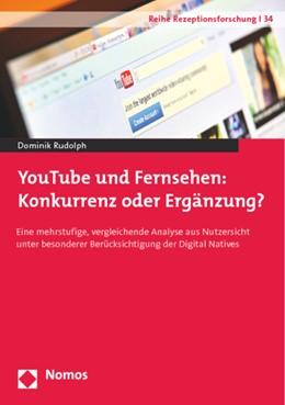 Abbildung von Rudolph | YouTube und Fernsehen: Konkurrenz oder Ergänzung? | 1. Auflage | 2014 | 34 | beck-shop.de