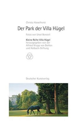 Abbildung von Hasselhorst / Alfried Krupp von Bohlen und | Der Park der Villa Hügel | 2. Auflage | 2017 | beck-shop.de
