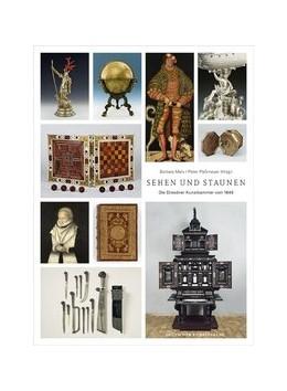 Abbildung von Marx / Plaßmeyer | Sehen und Staunen | 1. Auflage | 2014 | Die Dresdner Kunstkammer von 1...