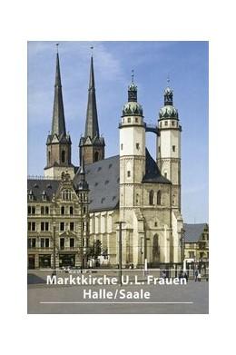 Abbildung von Rüger | Die Marktkirche Unser Lieben Frauen in Halle/Saale | 7., Auflage | 2017 | 414