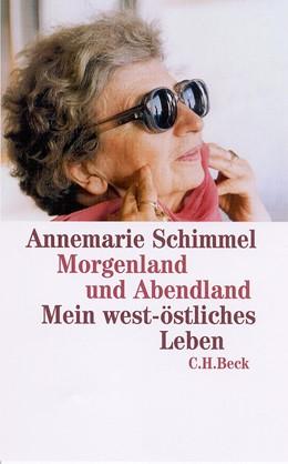 Abbildung von Schimmel, Annemarie | Morgenland und Abendland | 4. Auflage | 2003 | beck-shop.de