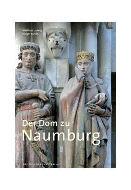 Abbildung von Ludwig / Kunde | Der Dom zu Naumburg | 2. Auflage | 2018 | beck-shop.de