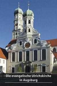 Die evangelische Ulrichskirche in Augsburg | Link | 8., neu bearb. Aufl., 2010 | Buch (Cover)
