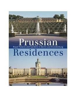 Abbildung von Dorgerloh / Scherf | Prussian Residences | 2. vollst. überarb. Neuausgabe | 2013 | Royal Palaces and Gardens in B...