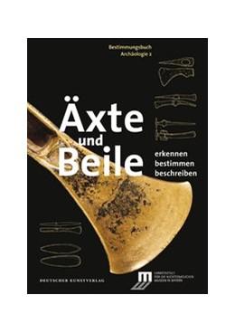 Abbildung von Weller | Äxte und Beile | 1. Auflage | 2018 | 2 | beck-shop.de