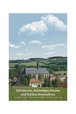 Abbildung von Meißner | Stiftskirche, ehemaliges Kloster und Schloss Himmelkron | 2012 | 245