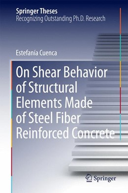 Abbildung von Cuenca | On Shear Behavior of Structural Elements Made of Steel Fiber Reinforced Concrete | 1. Auflage | 2015 | beck-shop.de