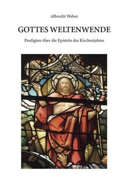 Abbildung von Weber   Gottes Weltenwende   1. Auflage   2014   beck-shop.de