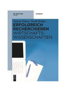 Abbildung von Pianos / Krüger   Erfolgreich recherchieren - Wirtschaftswissenschaften   1. Auflage   2014