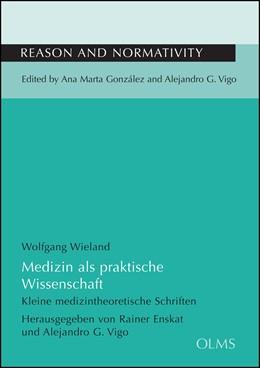 Abbildung von Wieland | Medizin als praktische Wissenschaft | 2014 | 2014 | Kleine medizintheoretische Sch... | 9