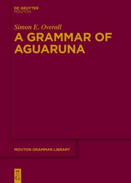 Abbildung von Overall | A Grammar of Aguaruna (Iiniá Chicham) | 1. Auflage | 2017 | beck-shop.de