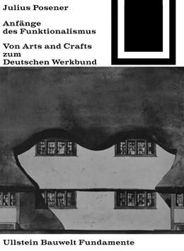 Abbildung von Posener | Anfänge des Funktionalismus | 1964 | Von Arts and Crafts zum Deutsc... | 11
