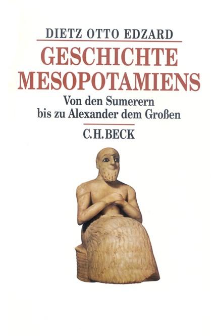Cover: Dietz Otto Edzard, Geschichte Mesopotamiens