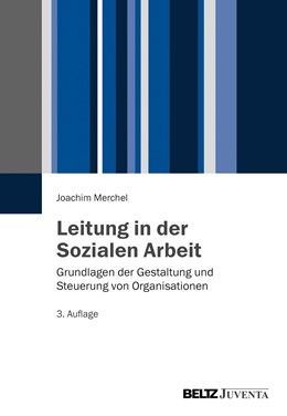 Abbildung von Merchel | Leitung in der Sozialen Arbeit | 2015 | Grundlagen der Gestaltung und ...