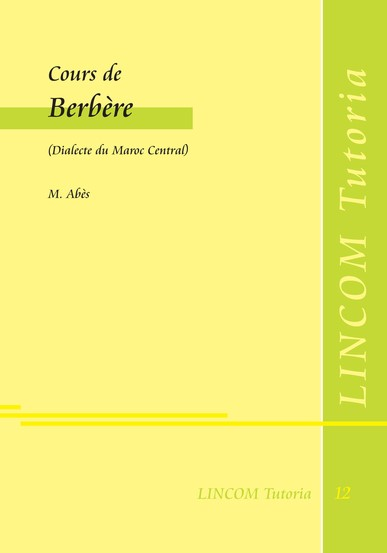 Abbildung von Abès | Cours de Berbère | Re-edition. Originally published 1916 in Rabat, Morocco. | 2014