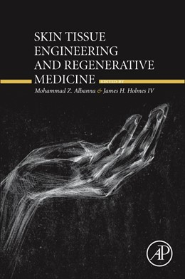 Abbildung von Albanna / Holmes IV | Skin Tissue Engineering and Regenerative Medicine | 1. Auflage | 2016 | beck-shop.de