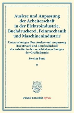 Abbildung von Auslese und Anpassung der Arbeiterschaft in der Elektroindustrie, Buchdruckerei, Feinmechanik und Maschinenindustrie. | 1. Auflage | 2014 | beck-shop.de