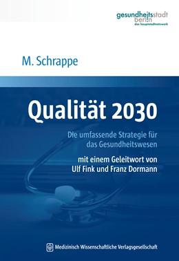 Abbildung von Schrappe | Qualität 2030 | 2014 | Die umfassende Strategie für d...