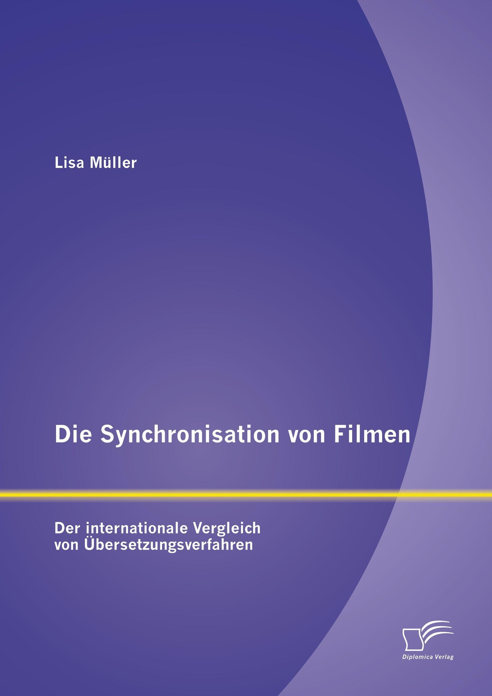 Die Synchronisation von Filmen: Der internationale Vergleich von Übersetzungsverfahren | Müller | Erstauflage, 2014 | Buch (Cover)