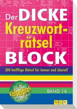 Abbildung von Der dicke Kreuzworträtsel-Block Band 16   2014   Mehr als 300 knifflige Rätsel ...