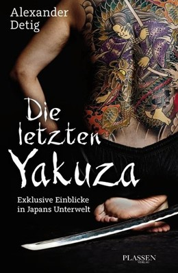 Abbildung von Detig | Die letzten Yakuza | 1. Auflage | 2015 | beck-shop.de