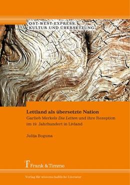 Abbildung von Boguna | Lettland als übersetzte Nation | 2014 | Garlieb Merkels