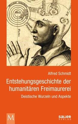 Abbildung von Schmidt / Grün / Forwe   Entstehungsgeschichte der humanitären Freimaurerei   2014   Deistische Wurzeln und Aspekte