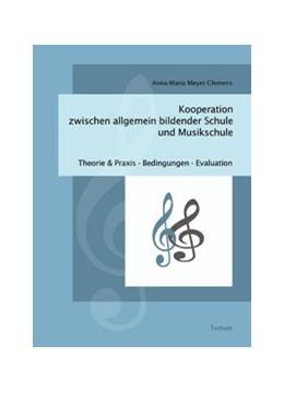 Abbildung von Meyer-Clemens   Kooperation zwischen allgemein bildender Schule und Musikschule   2007   Theorie und Praxis - Bedingung...