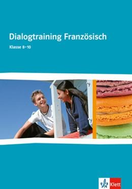 Abbildung von Cours intensif. Französisch als 3. Fremdsprache. Dialogtraining Französisch für Klasse 8-10 | 1. Auflage | 2019 | beck-shop.de