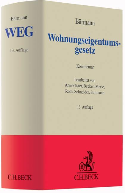 Wohnungseigentumsgesetz: WEG   Bärmann   13., neu bearbeitete Auflage, 2015   Buch (Cover)