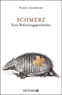 Abbildung von Albrecht | Schmerz | 2015 | Eine Befreiungsgeschichte