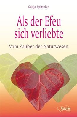 Abbildung von Spitteler   Als der Efeu sich verliebte   1. Auflage   2015   beck-shop.de