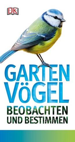 Abbildung von Ward | Gartenvögel beobachten und bestimmen | 1. Auflage | 2015 | beck-shop.de
