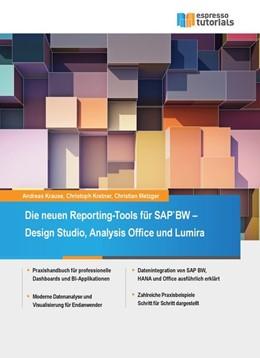 Abbildung von Krause / Kretner / Metzger | Die neuen Reporting-Tools für SAP BW - Design Studio, Analysis Office und Lumira | 2014