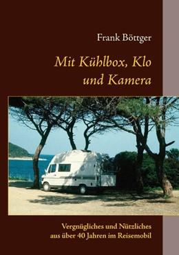 Abbildung von Böttger | Mit Kühlbox, Klo und Kamera | 2. Auflage | 2009 | Vergnügliches und Nützliches a...