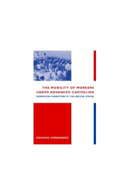 Abbildung von Hernández | The Mobility of Workers Under Advanced Capitalism | 2002 | Dominican Migration to the Uni...