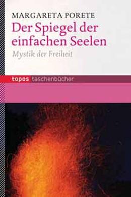 Abbildung von Porete / Gnädinger | Der Spiegel der einfachen Seelen | 2010 | Mystik der Freiheit