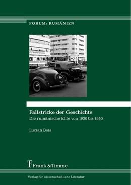 Abbildung von Boia | Fallstricke der Geschichte | 2014 | Die rumänische Elite von 1930 ...