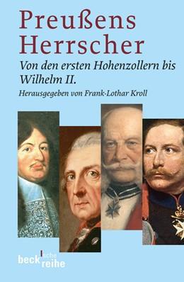 Abbildung von Kroll, Frank-Lothar | Preussens Herrscher | 2., ergänzte und erweiterte Auflage in der BsR | 2009 | Von den ersten Hohenzollern bi... | 1683