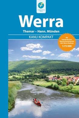 Abbildung von Hennemann | Kanu Kompakt Werra | Auflage 2015 | 2015 | Die Werra von Themar bis Hann....