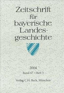 Abbildung von Zeitschrift für bayerische Landesgeschichte Band 67 Heft 3/2004   2005