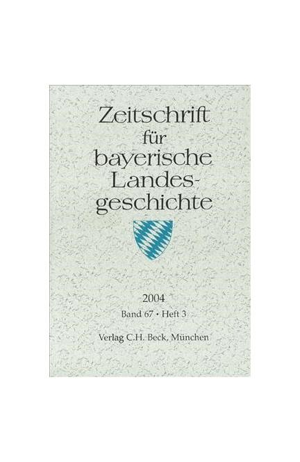 Cover: , Zeitschrift für bayerische Landesgeschichte Band 67 Heft 3/2004
