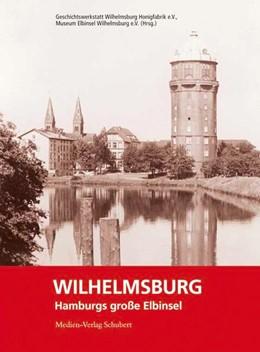 Abbildung von Wilhelmsburg - Hamburgs große Elbinsel   2. Auflage   2014