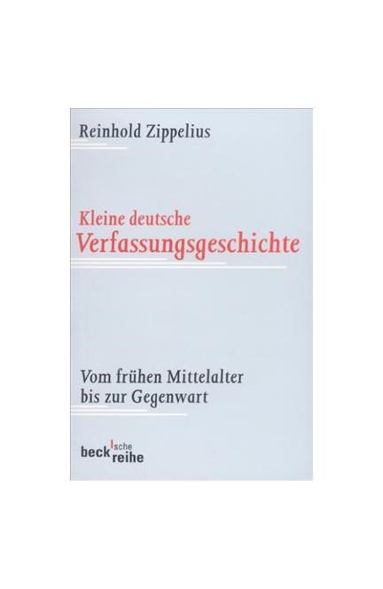 Cover: Reinhold Zippelius, Kleine deutsche Verfassungsgeschichte