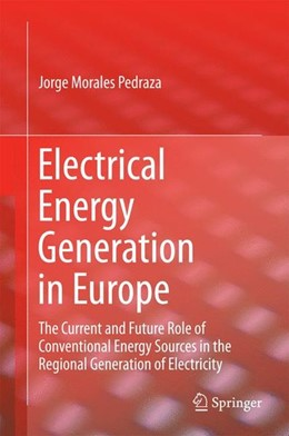 Abbildung von Morales Pedraza | Electrical Energy Generation in Europe | 2015 | 2014 | The Current and Future Role of...