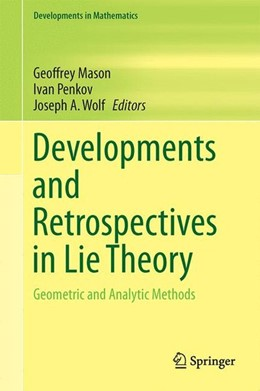 Abbildung von Mason / Penkov / Wolf | Developments and Retrospectives in Lie Theory | 2014 | 2014 | Geometric and Analytic Methods
