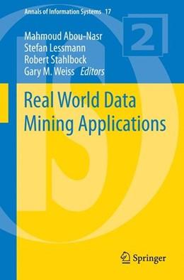 Abbildung von Abou-Nasr / Lessmann / Stahlbock / Weiss | Real World Data Mining Applications | 2015 | 2014