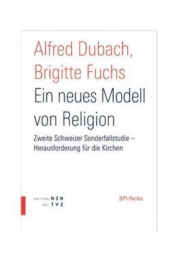 Abbildung von Dubach / Fuchs | Ein neues Modell von Religion | 2005 | Zweite Sonderfallstudie - Hera...