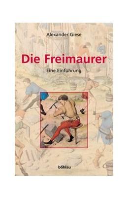 Abbildung von Giese   Die Freimaurer   4., überarbeitete Auflage   2005   Eine Einführung