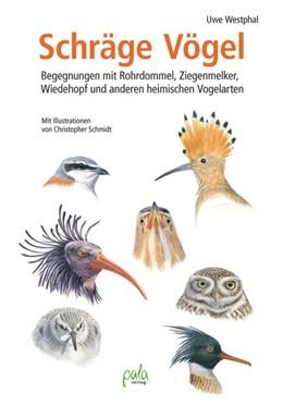 Abbildung von Westphal | Schräge Vögel | 2015 | Begegnungen mit Rohrdommel, Zi...